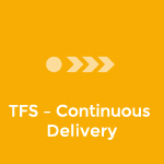 TFS - Continous Delivery